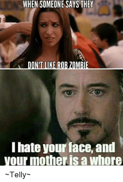 I hate your ass face