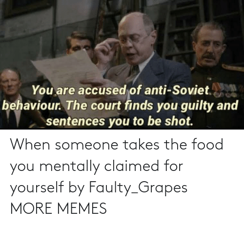 Dank, Food, and Memes: When someone takes the food you mentally claimed for yourself by Faulty_Grapes MORE MEMES