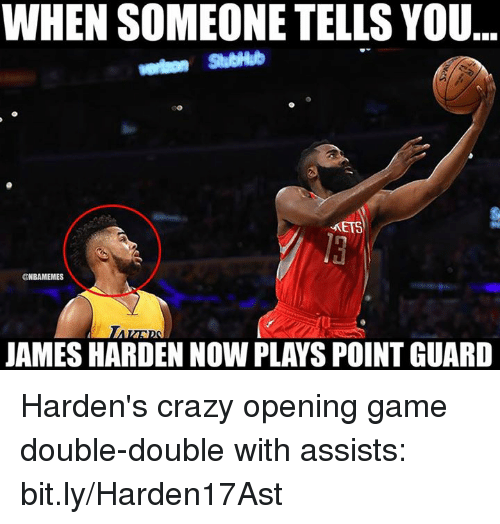 Crazy, James Harden, and Nba: WHEN SOMEONE TELLS YOU  StubHub  METS  ONBAMEMES  JAMES HARDEN NOW PLAYS POINT GUARD Harden's crazy opening game double-double with assists: bit.ly/Harden17Ast
