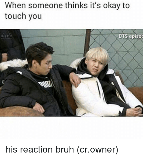 When Someone Thinks It's Okay to Touch You BTS Episod Big Hit His