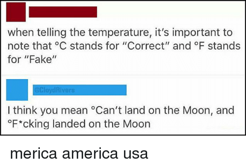 America Fake And Memes When Telling The Temperature It S Important To Note