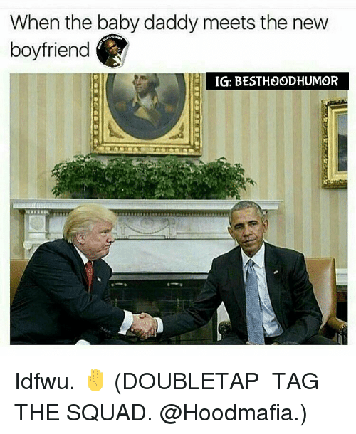 when the baby daddy meets the new boyfriend ig besthoodhumor 7183163 ✅ 25 best memes about baby daddy baby daddy memes