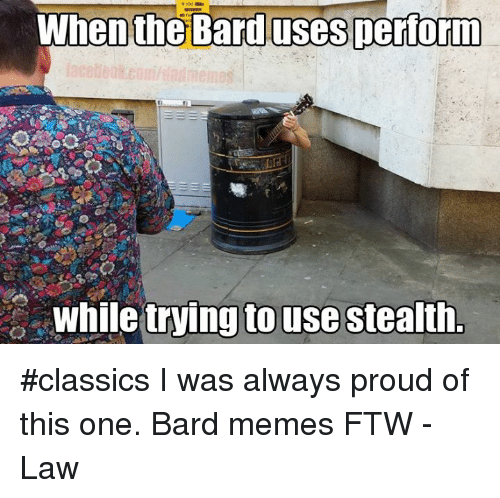 when the barduses perform while trying to use stealth classics 3923996 ✅ 25 best memes about bard meme bard memes