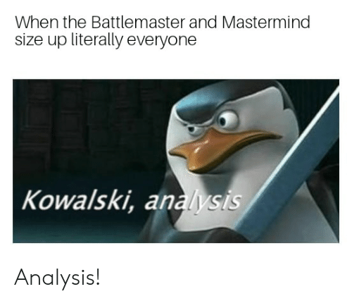 When the Battlemaster and Mastermind Size Up Literally
