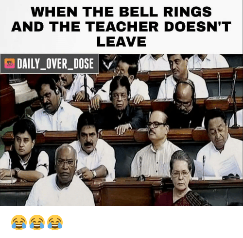 Memes, 🤖, and Belle: WHEN THE BELL RINGS  AND THE TEACHER DOESN'T  LEAVE  DAILY OVER DOSE  VA 😂😂😂