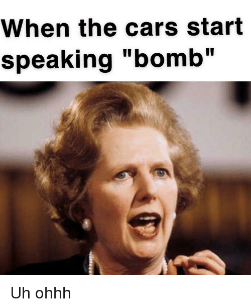 "Cars, The Cars, and Bomb: When the cars start  speaking ""bomb"""