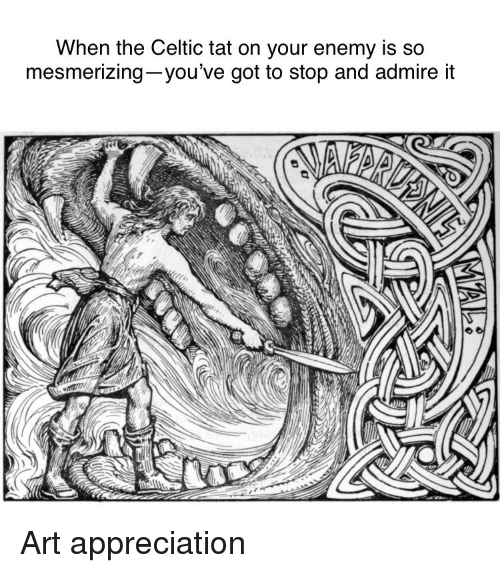 Celtic, Got, and Art: When the Celtic tat on your enemy is so  mesmerizing-you've got to stop and admire it  ID Art appreciation