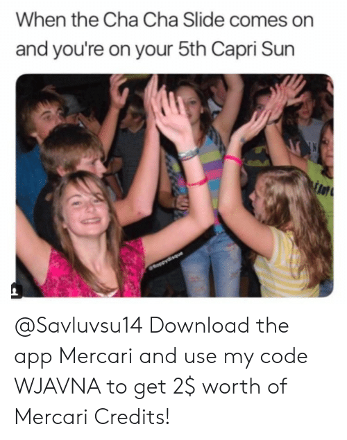 3814e528c0d When the Cha Cha Slide Comes on and You re on Your 5th Capri Sun ...