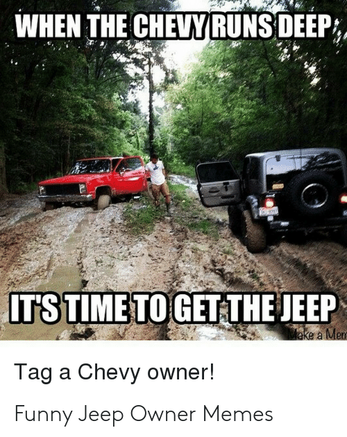 When The Chevyruns Deep Itstime To Get The Jeep Tag A Chevy Owner