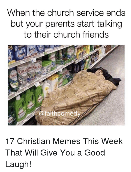 Church, Friends, and Memes: When the church service ends  but your parents start talking  to their church friends  faithcomed 17 Christian Memes This Week That Will Give You a Good Laugh!