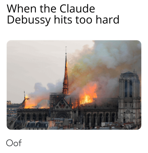 When the Claude Debussy Hits Too Hard Il Oof | Debussy Meme on ME ME