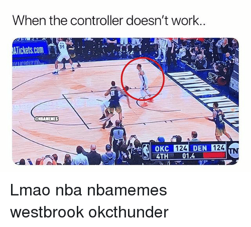 Basketball, Lmao, and Nba: When the controller doesn't work  34  Arickets.com  124  AT  01.4 Lmao nba nbamemes westbrook okcthunder