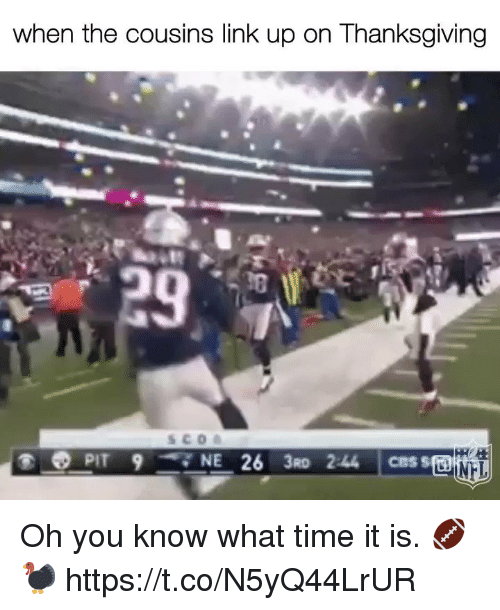 Memes, Thanksgiving, and Link: when the cousins link up on Thanksgiving  NE 26 3RD 2:44 CBSs Oh you know what time it is. 🏈🦃 https://t.co/N5yQ44LrUR