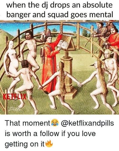 When the Dj Drops an Absolute Banger and Squad Goes Mental KETFLIX