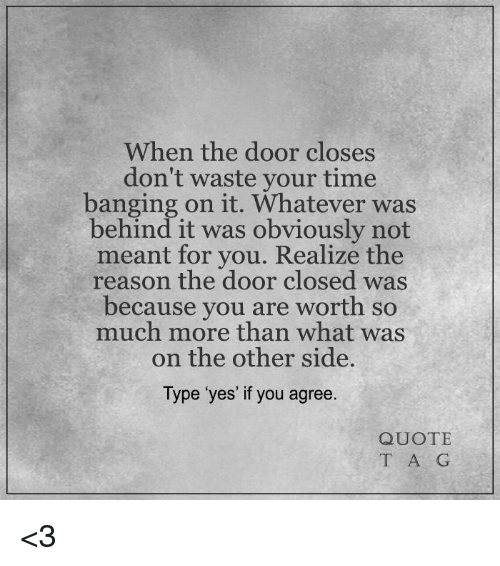 When The Door Closes Don't Waste Your Time Banging On It Whatever Enchanting Quotes About Doors
