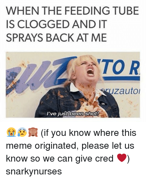 when the feeding tube isclogged and it sprays back at 11938760 ✅ 25 best memes about meme origin meme origin memes