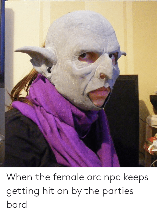 When the Female Orc Npc Keeps Getting Hit on by the Parties Bard