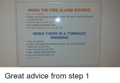 WHEN THE FIRE ALARM SOUNDS Pray for Guidance E Gather Your