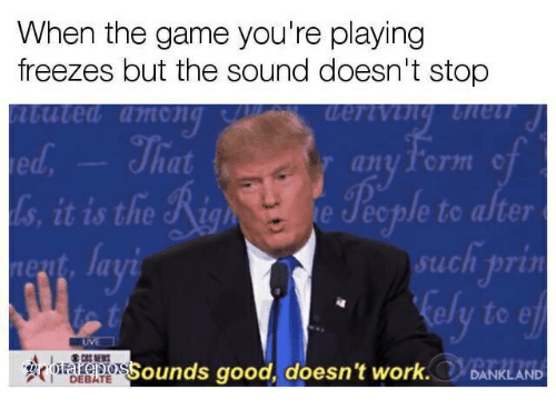 When the Game You're Playing Freezes but the Sound Doesn't Stop Uted