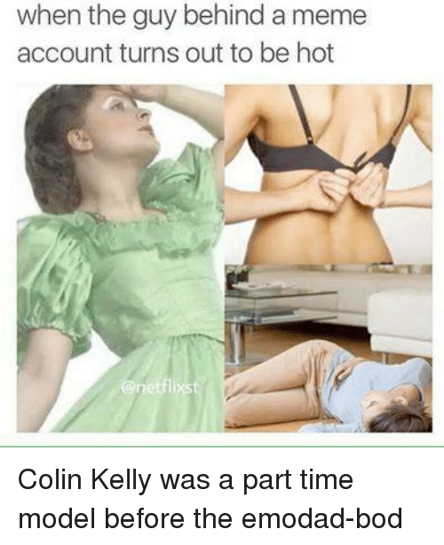 when the guy behind a meme account turns out to 2521561 when the guy behind a meme account turns out to be hot colin kelly