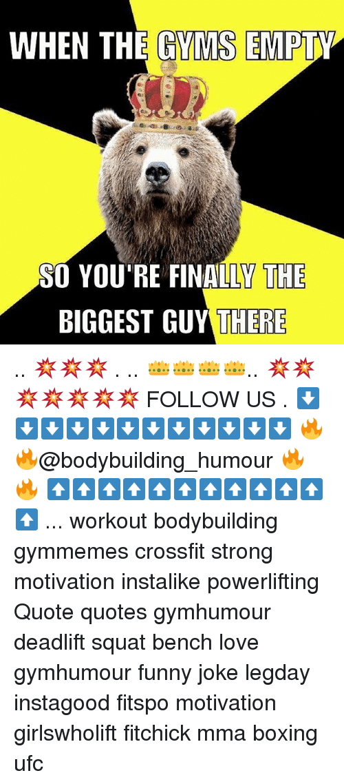 Boxing, Funny, and Love: WHEN THE GYMS EMPTY  SO YOU'RE FINALLY THE  BIGGEST GUY THERE .. 💥💥💥 . .. 👑👑👑👑.. 💥💥💥💥💥💥💥 FOLLOW US . ⬇️⬇️⬇️⬇️⬇️⬇️⬇️⬇️⬇️⬇️⬇️⬇️ 🔥🔥@bodybuilding_humour 🔥🔥 ⬆️⬆️⬆️⬆️⬆️⬆️⬆️⬆️⬆️⬆️⬆️⬆️ ... workout bodybuilding gymmemes crossfit strong motivation instalike powerlifting Quote quotes gymhumour deadlift squat bench love gymhumour funny joke legday instagood fitspo motivation girlswholift fitchick mma boxing ufc