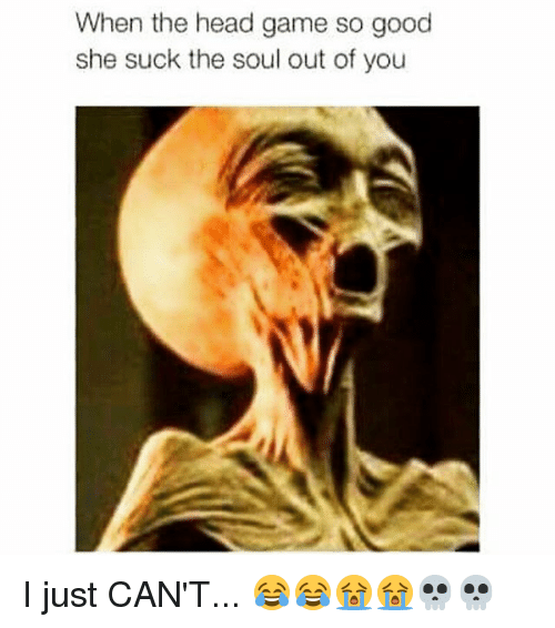 Sucking The Soul Out Him