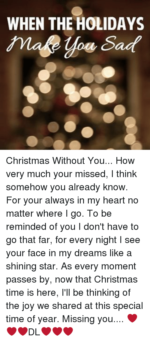 Christmas Without You.When The Holidays Christmas Without You How Very Much Your