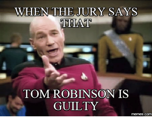 when the jury says tom robinson is guilty memes com 18749862 ✅ 25 best memes about tom robinson tom robinson memes