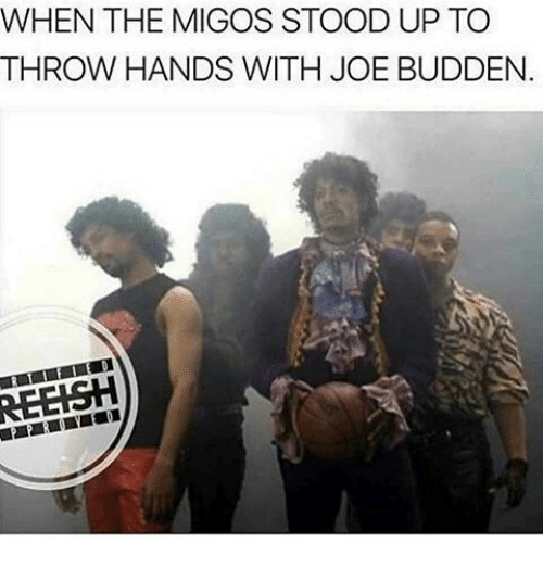 Joe Budden, Memes, and Migos: WHEN THE MIGOS STOOD UP TO  THROW HANDS WITH JOE BUDDEN.