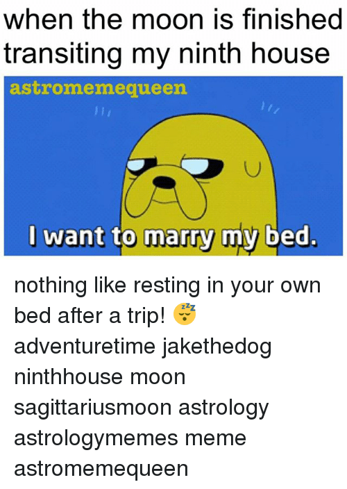When the Moon Is Finished Transiting My Ninth House Astromemequeen
