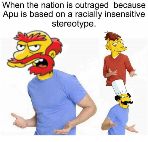 Memes, 🤖, and The Nation: When the nation is outraged because  Apu is based on a racially insensitive  stereotype.
