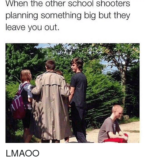 Shooters, Dank Memes, and The Others: When the other SC hOO Shooters  planning something big but they  leave you out. LMAOO