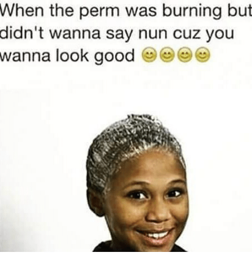 when the perm was burning but didnt wanna say nun 27325482 fabric settin whites & perm colors press lower dr whites & colors
