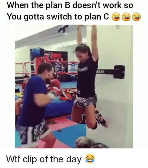 Funny, Plan B, and Wtf: When the plan B doesnt work so  You gotta switch to plan C e Wtf clip of the day 😂