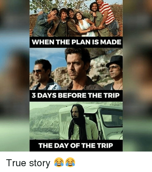 when the plan is made 3 days before the trip 15160335 when the plan is made 3 days before the trip the day of the trip