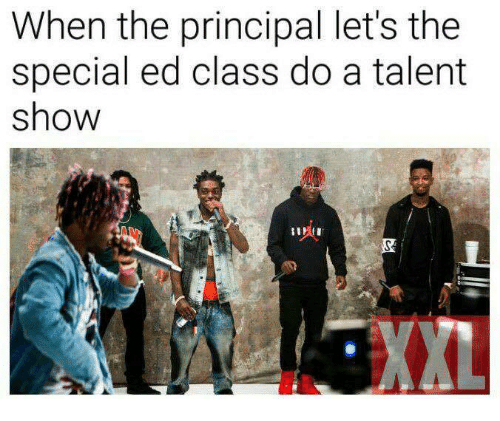 Principal, Class, and Eds: When the principal let's the  special ed class do a talent  show  AL  XXL