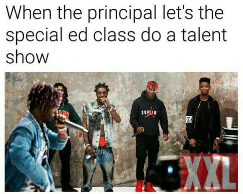 Principal, Class, and Talent: When the principal let's the  special ed class do a talent  show  XXL