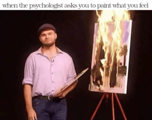 Paint, Asks, and Psychologist: when the psychologist asks you to paint what you feel