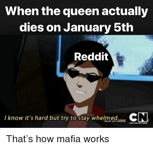 When the Queen Actually Dies on January 5th Reddit I Know