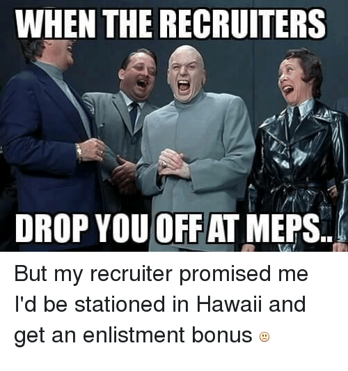 WHEN THE RECRUITERS DROP YOU OFF AT MEPS but My Recruiter Promised