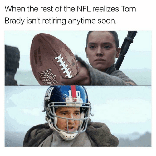 Nfl, Soon..., and Tom Brady: When the rest of the NFL realizes Tom  Brady isn't retiring anytime soon.