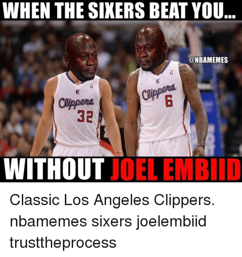 when the sixers beat you onbamemes midd 32 without joel 12946141 ✅ 25 best memes about clipper clipper memes