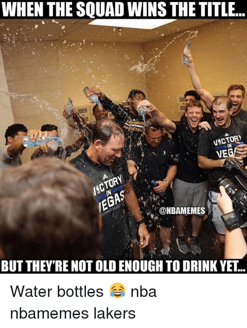 Basketball, Los Angeles Lakers, and Nba: WHEN THE SQUAD WINS THE TITLE..  VSCTOR  VE  IN  NBAMEMES  BUT THEY'RE NOT OLD ENOUGH TO DRINK YET... Water bottles 😂 nba nbamemes lakers