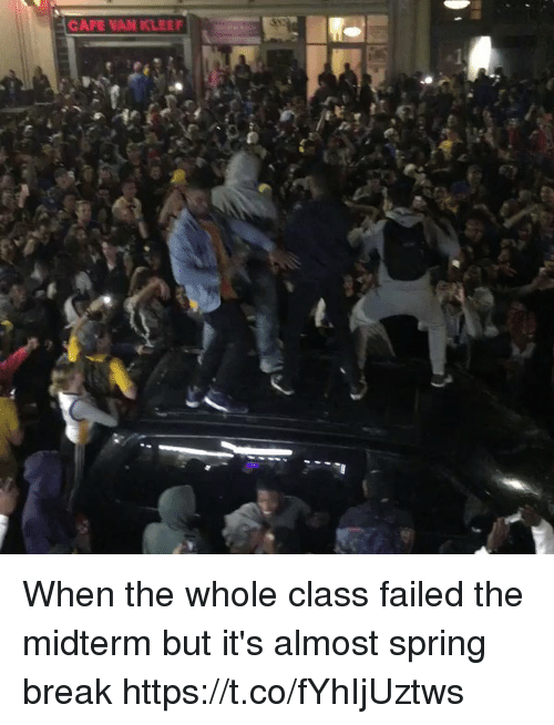 Blackpeopletwitter, Spring Break, and Break: When the whole class failed the midterm but it's almost spring break https://t.co/fYhIjUztws