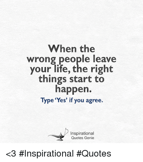 When The Wrong People Leave Your Life The Right Things Start To