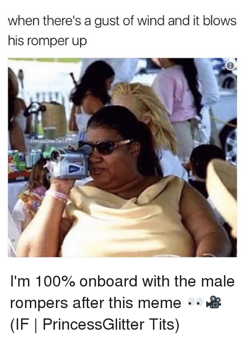 Anaconda, Meme, and Tits: when there's a gust of wind and it blows  his romper up  tter Tite ii I'm 100% onboard with the male rompers after this meme 👀🎥 (IF | PrincessGlitter Tits)