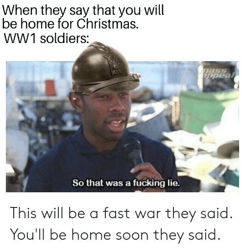 Home By Christmas.When They Say That You Will Be Home For Christmas Ww1