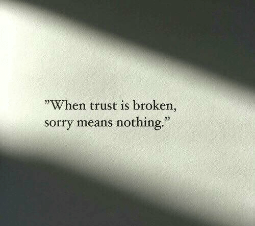 """Sorry, Means, and Trust: """"When trust is broken,  sorry means nothing."""""""