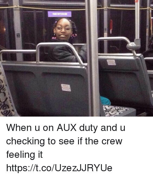 The Crew, Relatable, and Crew: When u on AUX duty and u checking to see if the crew feeling it https://t.co/UzezJJRYUe
