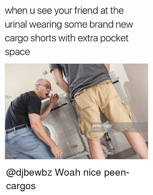 when u see your friend at the urinal wearing some 27393878 ✅ 25 best memes about cargo shorts cargo shorts memes,Cargo Shorts Meme
